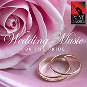 Wedding Music for the Bride by Various Artists