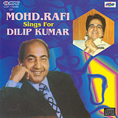 Mohd Rafi Singh For Dilip Kumar by Various Artists