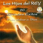20 Grandes Exitos Para Alabar A Dios by Los Hijos Del Rey