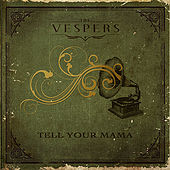 Tell Your Mama by VESPERS