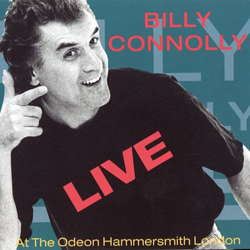 Live At The Odeon Hammersmith London by Billy Connolly