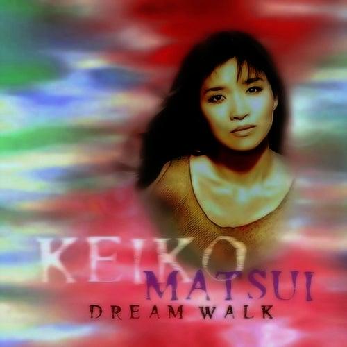 Dream Walk by Keiko Matsui