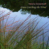 Grass Catching the Wind by Yelena Eckemoff