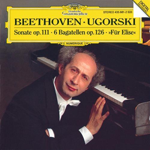 Beethoven: Piano Sonata No.32, Op.111; Bagatelles by Anatol Ugorski