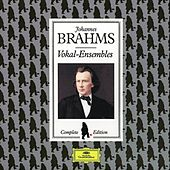 Brahms Edition: Vocal Ensembles by Various Artists