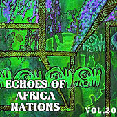 Echoes of Afrikan Nations Vol. 20 by Various Artists