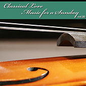Classical Love - Music for a Sunday Vol 30 by Armonie Symphony Orchestra