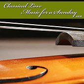 Classical Love - Music for a Sunday Vol 4 by Various Artists