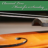 Classical Love - Music for a Sunday Vol 29 by Various Artists