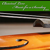 Classical Love - Music for a Sunday Vol 5 by Various Artists