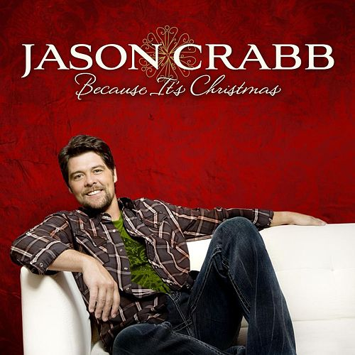 Because It's Christmas by Jason Crabb