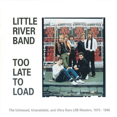 Too Late To Load (2010 Version) by Little River Band