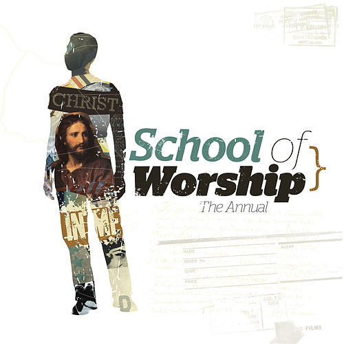 Christ In Me - The Annual by The School of Worship