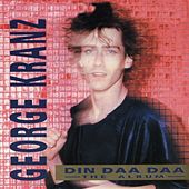 Din Daa Daa (The Album) by George Kranz