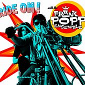 Ride On! by Frank Popp Ensemble