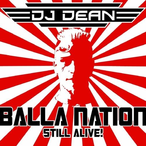 Balla Nation Still Alive by DJ Dean