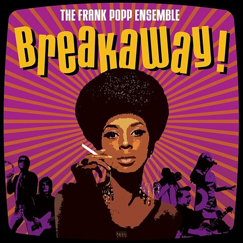 Breakaway! by Frank Popp Ensemble