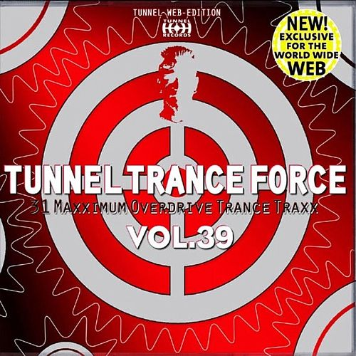 Tunnel Trance Force Vol. 39 Part 1 by Various Artists