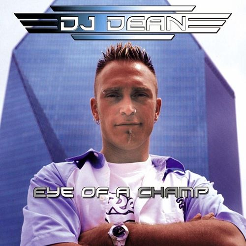Eye Of A Champ by DJ Dean
