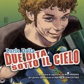 Due Dita Sotto Il Cielo by Lucio Dalla