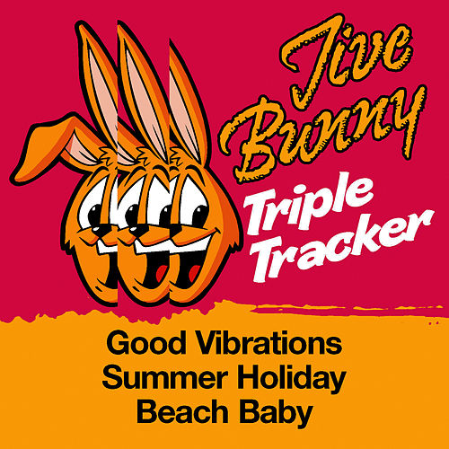 Jive Bunny Triple Tracker: Good Vibrations / Summer Holiday / Beach Baby by Jive Bunny & The Mastermixers