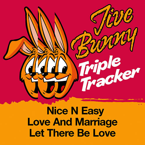 Jive Bunny Triple Tracker: Nice N Easy / Love And Marriage / Let There Be Love by Jive Bunny & The Mastermixers