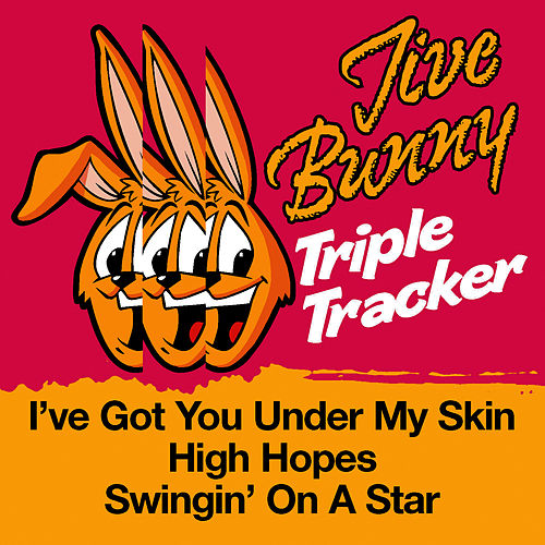 Jive Bunny Triple Tracker- I've Got You Under My Skin / High Hopes / Swingin' On A Star by Jive Bunny & The Mastermixers