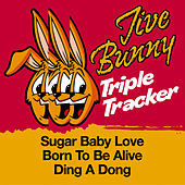 Jive Bunny Triple Tracker: Sugar Baby Love / Born To Be Alive / Ding A Dong by Jive Bunny & The Mastermixers