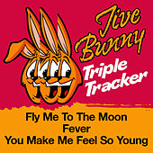 Jive Bunny Triple Tracker: Fly Me To The Moon / Fever / You Make Me Feel So Young by Jive Bunny & The Mastermixers