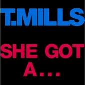 She Got A... by Travis Mills
