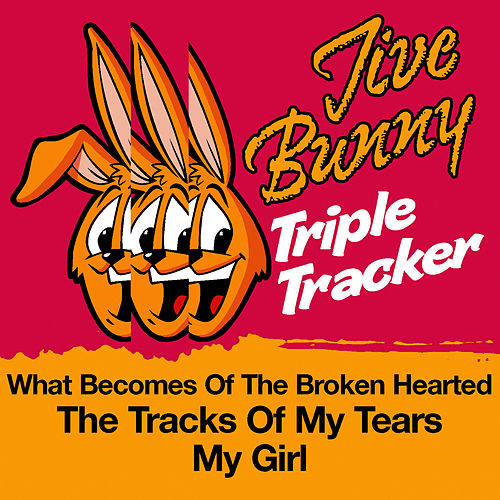 Jive Bunny Triple Tracker: What Becomes Of The Broken Hearted / The Tracks Of My Tears / My Girl by Jive Bunny & The Mastermixers