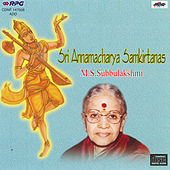 Sri Annamacharya Samkirtanas-M.S.Subbulakshmi by M.S. Subbu Lakshmi