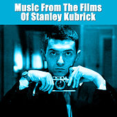 Music From The Films Of Stanley Kubrick by Various Artists
