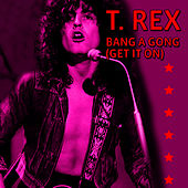 Bang A Gong (Get It On) (Extended Version) by T. Rex
