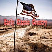 Early Classic Country by Various Artists