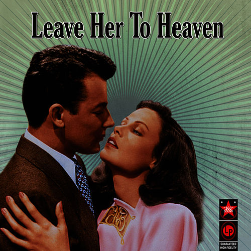 Leave Her To Heaven by Alfred Newman