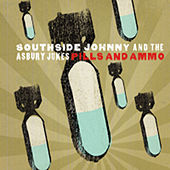 Pills And Ammo von Southside Johnny