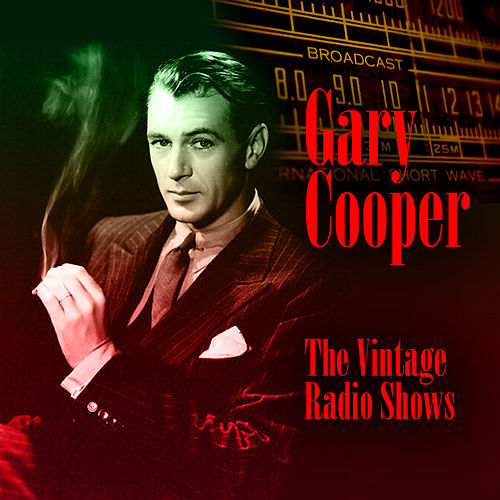 The Vintage Radio Shows by Gary Cooper