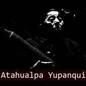 Atahualpa Yupanqui - La Añera by Atahualpa Yupanqui