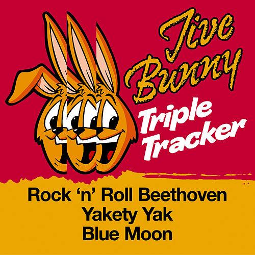 Jive Bunny Triple Tracker: Rock N Roll Beethoven / Yakety Yak / Blue Moon by Jive Bunny & The Mastermixers
