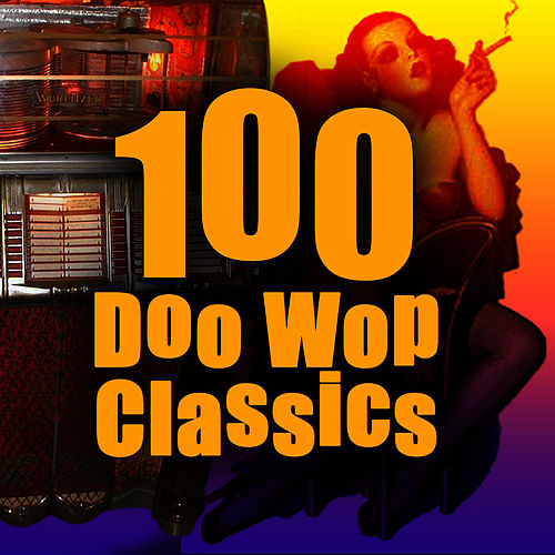100 Doo Wop Classics by The Eagles