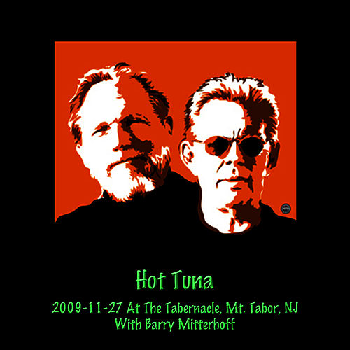 2009-11-27 At The Tabernacle, Mt. Tabor, NJ by Hot Tuna