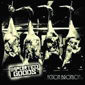Imported Goods by Action Bronson