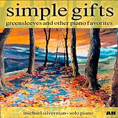 Simple Gifts, Greensleeves and Other Piano Favorites (Solo Piano) by Michael Silverman