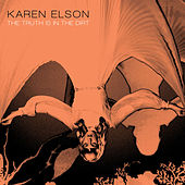 The Truth Is In The Dirt by Karen Elson