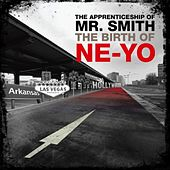 Th Apprenticeship of Mr. Smith (The Birth of Ne-Yo) von Ne-Yo