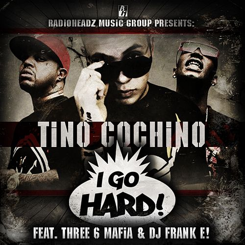 I Go Hard (single) by Tino Cochino