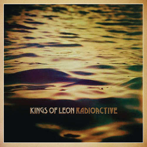 Radioactive by Kings of Leon