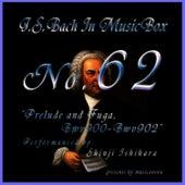 Bach In Musical Box 62 / Prelude And Fughetta Bwv900-902 by Shinji Ishihara