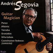 Guitar Magician by Andres Segovia